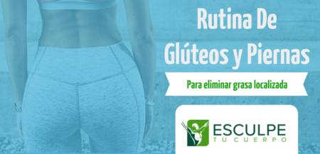 rutina para eliminar grasa localizada gluteos y piernas
