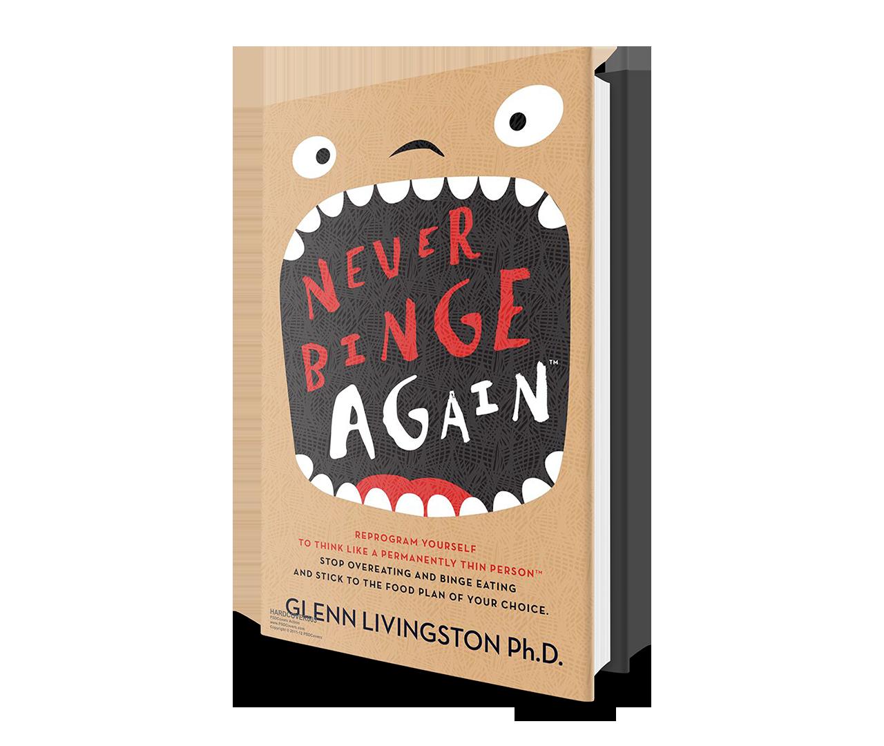 Cómo Dejar De Comer En Exceso (Reseña Del Libro Never Binge Again de Glenn Livingston)