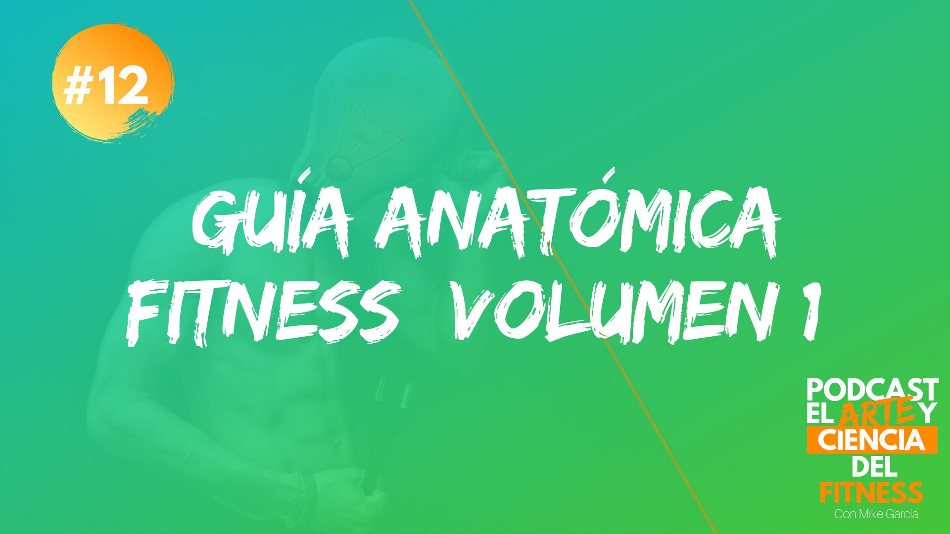 Podcast #12: Guía Anatómica Fitness (Volumen 1)