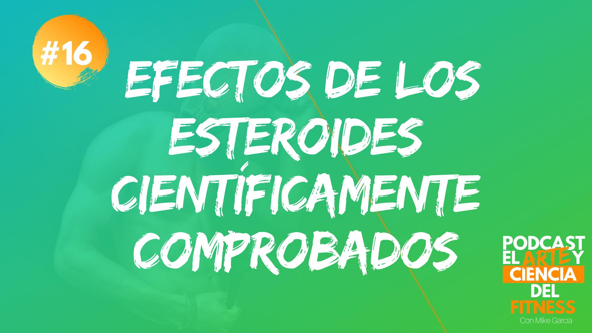 Podcast #16: Efectos De Los Esteroides Científicamente Comprobados