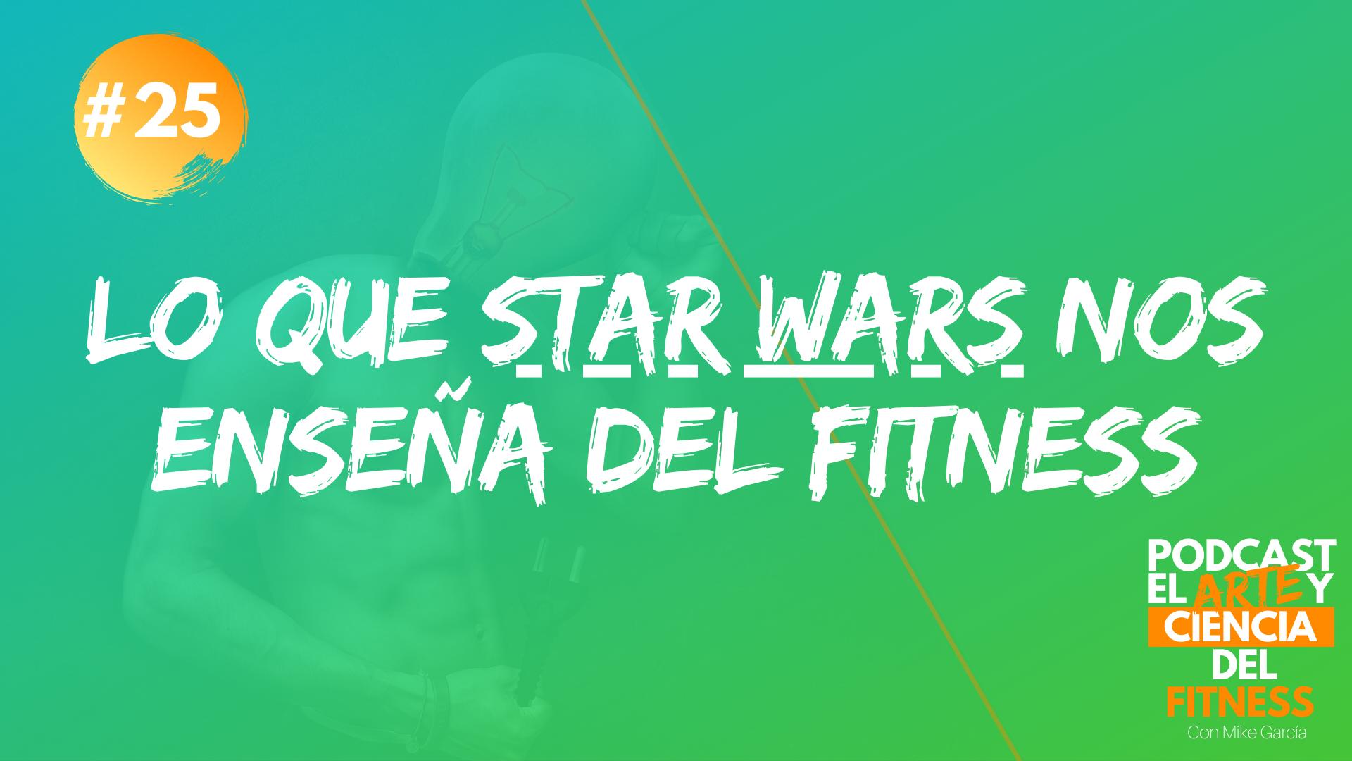 Podcast #25: Lo Que Star Wars Nos Enseña Del Fitness