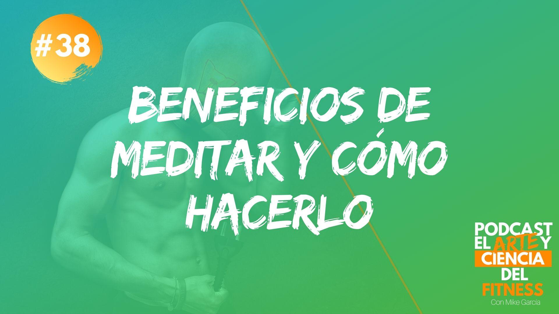 Podcast #38: Beneficios De Meditar y Cómo hacerlo