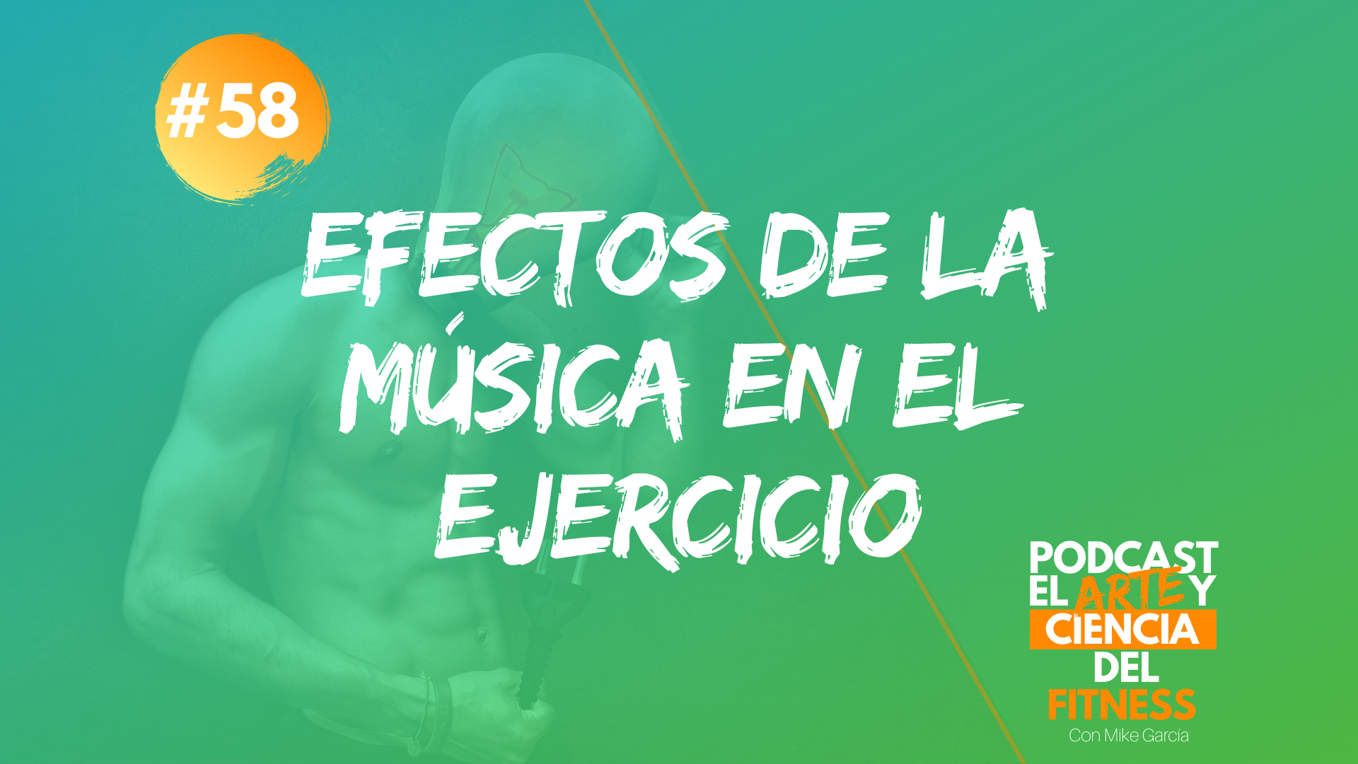 Podcast #58: Efectos De La Música En El Ejercicio