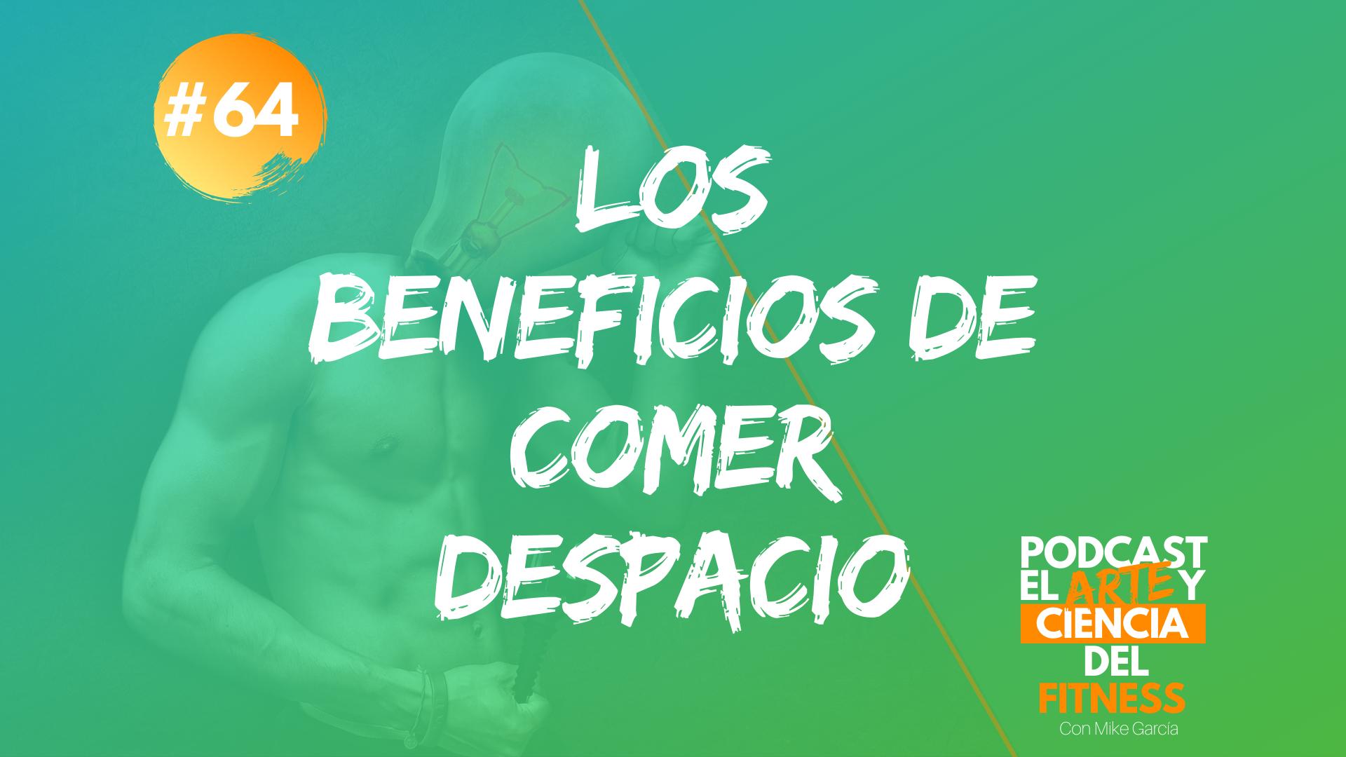 Podcast #64: Los Beneficios de Comer Despacio