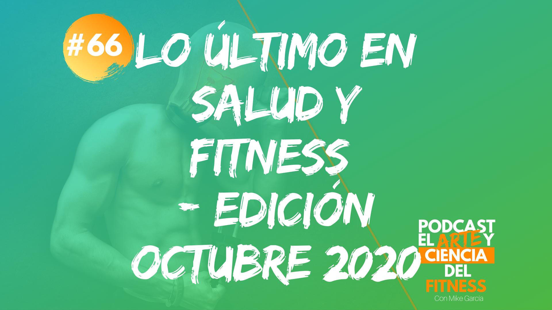 Podcast #66: Lo Último en Salud y Fitness – Edición Octubre 2020