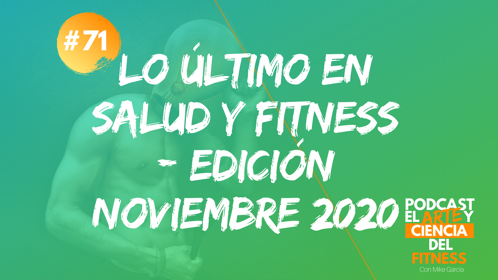 Podcast #71: Lo Último en Salud y Fitness – Edición Noviembre 2020