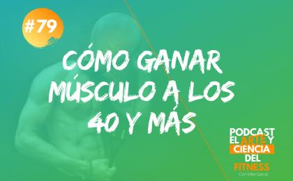 ganar músculo a los 40