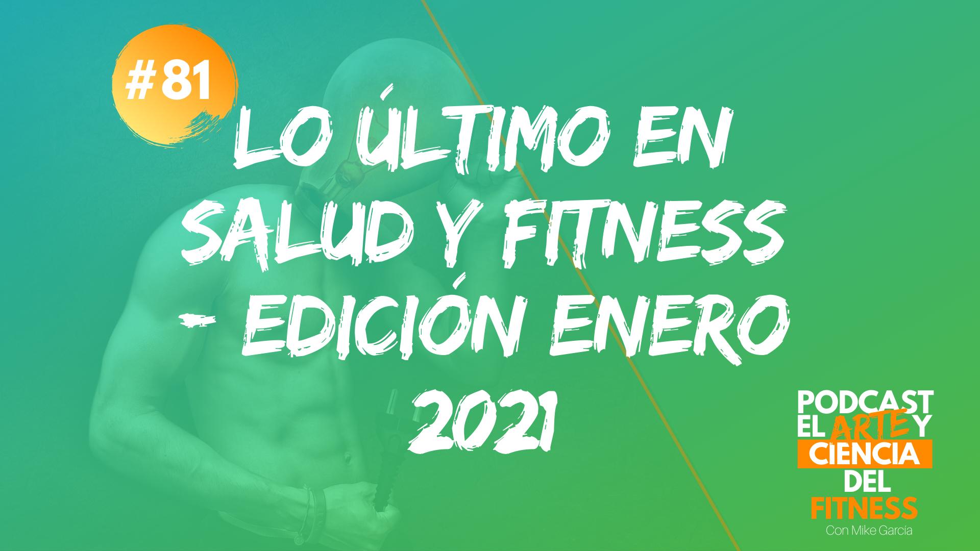 Podcast #81: Lo Último en Salud y Fitness – Edición Enero 2021