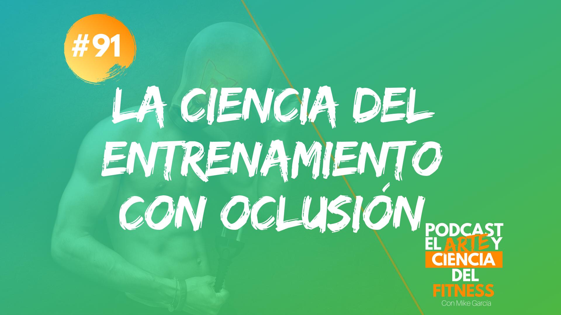 Podcast #91: La Ciencia Del Entrenamiento Con Oclusión