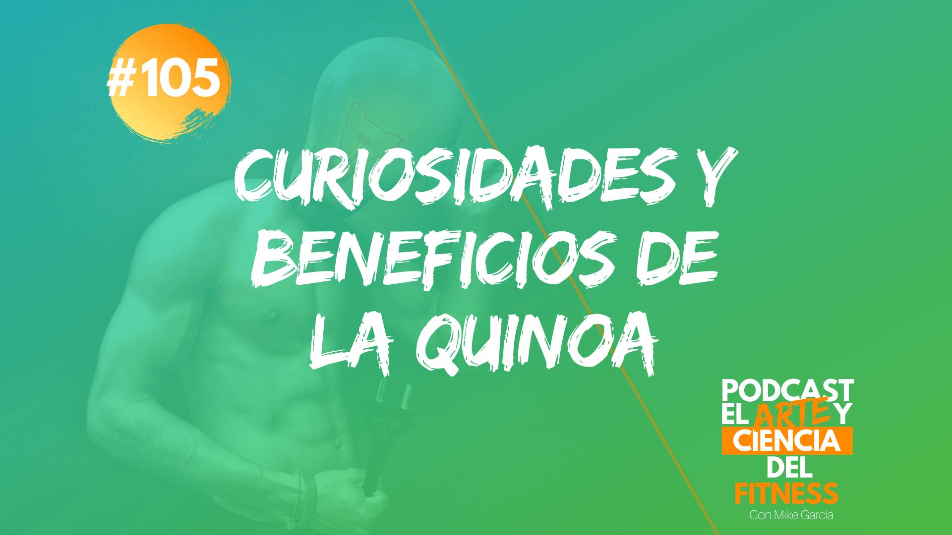 Podcast #105: Curiosidades y Beneficios de la Quinoa