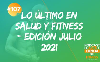lo último en salud y fitness edición julio 2021