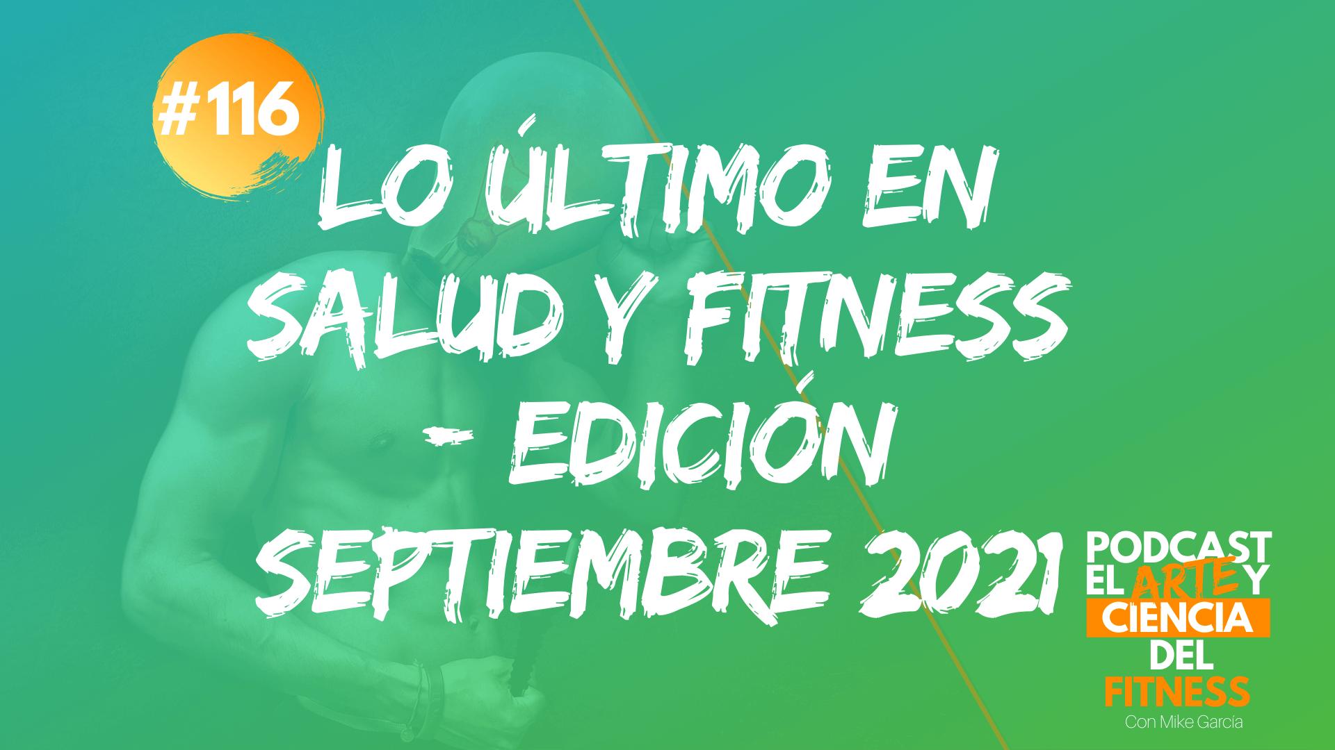Podcast #116: Lo Último en Salud y Fitness – Edición Septiembre 2021